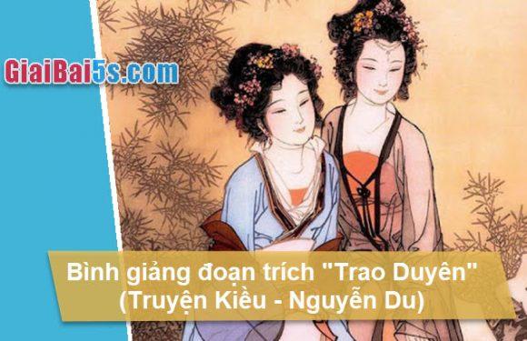 """Đề 48 – Bình giảng đoạn """"Trao duyên"""" trích trong Truyện Kiều của Nguyễn Du."""