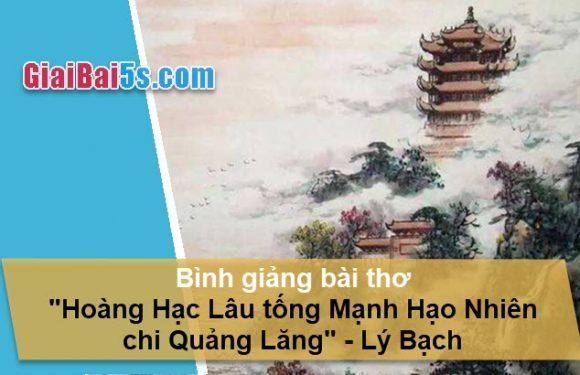 Đề 26 – Bình giảng bài thơ Hoàng Hạc Lâu tống Mạnh Hạo Nhiên chi Quảng Lăng của Lý Bạch