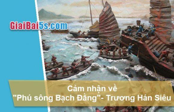 """Đề 31 – Cảm nhận của em về """"Phú sông Bạch Đằng"""" của Trương Hán Siêu"""