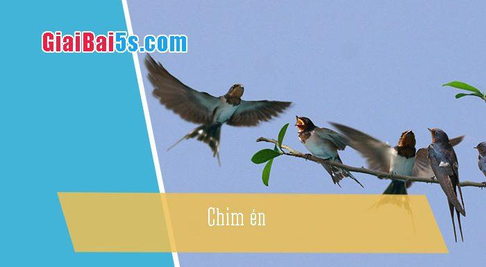 Phần thứ nhất : Văn miêu tả-II. Tả vật (đồ vật, con vật)-Bài số 10. Tả một loài chim mà em cho là đáng yêu (chim én)