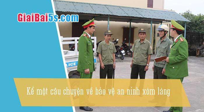 Phần thứ hai: Văn kể chuyện-Bài số 32. Kể một câu chuyện về bảo vệ an ninh xóm làng