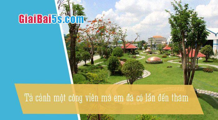 Phần thứ nhất : Văn miêu tả-IV. Tả phong cảnh, cảnh vật-Bài số 15. Tả cảnh một công viên.