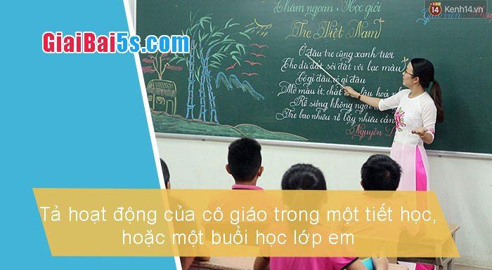 Phần thứ nhất : Văn miêu tả-I. Tả người-Bài số 23. Tả hoạt động cô giáo trong một tiết học