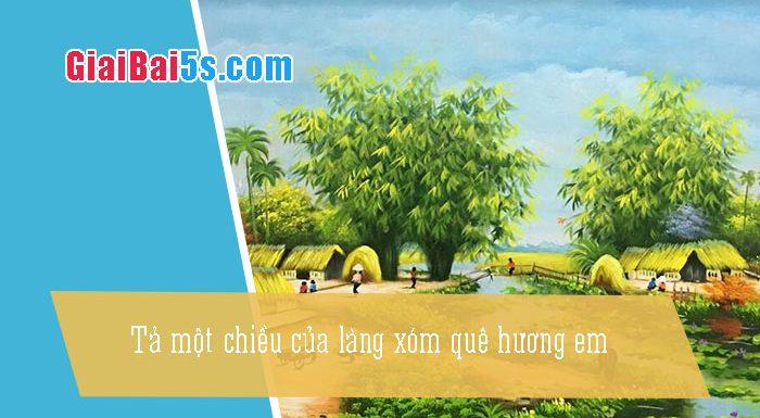 Phần thứ nhất : Văn miêu tả-IV. Tả phong cảnh, cảnh vật-Bài số 6. Tả một buổi chiều của làng xóm quê hương em (làng Đồi).