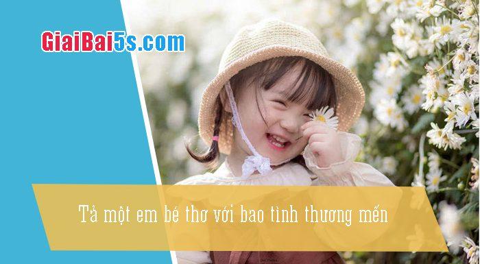 Phần thứ nhất : Văn miêu tả-I. Tả người-Bài số 5. Tả em bé với bao tình thương mến (cục vàng của vợ chồng cô Dậu)