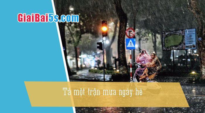 Phần thứ nhất : Văn miêu tả-IV. Tả phong cảnh, cảnh vật-Bài số 25. Tả một trận mưa ngày hè