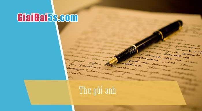 Phần thứ ba: Văn viết thư-Bài số 1. Thư gửi anh
