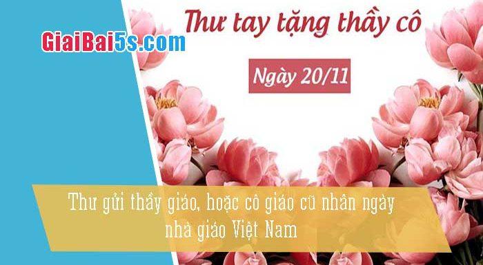 Phần thứ ba: Văn viết thư-Bài số 4. Nhân ngày nhà giáo Việt Nam (20-11), em hãy viết một bức thưgửi thầy giáo, hoặc cô giáo cũ.