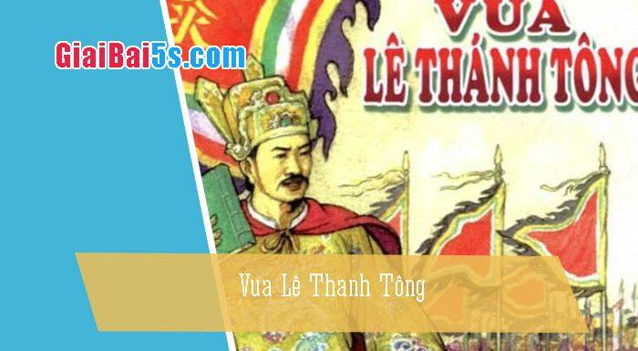 Phần thứ hai: Văn kể chuyện-Bài số 23. Vua Lê Thánh Tông