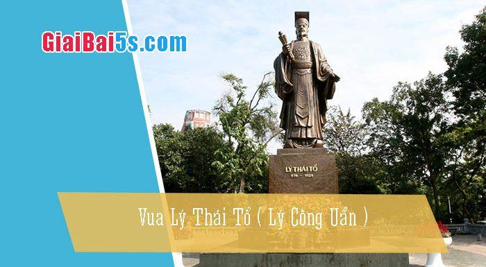 Phần thứ hai: Văn kể chuyện-Bài số 21. Vua Lý Thái Tổ (Lý Công Uẩn)